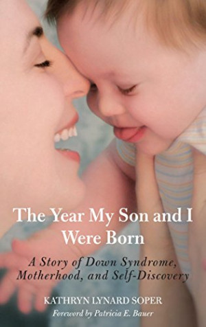 ... and i were born a story of down syndrome motherhood and self discovery