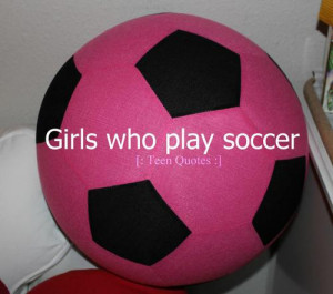 ... Teen Quotes :] play, soccer, quotes, soccer ball, pink, girls , Who