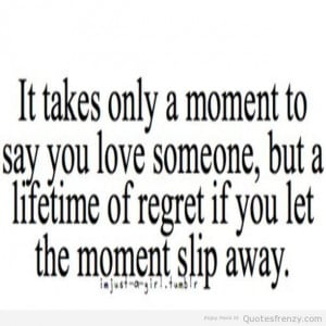 ... regret-moment-truelove-fallinginlove-relationships-relationship-Quotes