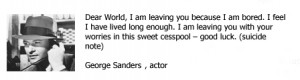 Famous Suicide Quote - Actor George Sanders' Suicide Note - Suicide By ...