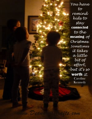 ... Quote by Caroline Kennedy Connected to the Meaning of Christmas ~Quote