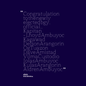 Quotes Picture: congratulation to the newly elected bgy official ...