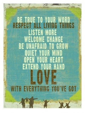 ... OPEN YOUR HEART EXTEND YOUR HAND LOVE WITH EVERYTHING YOU'VE GOT quote