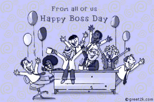 From All Of Us, Happy Boss Day.