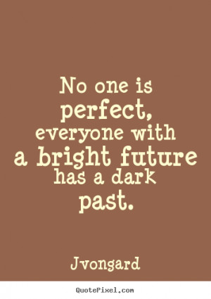 Quotes about success - No one is perfect, everyone with a bright ...