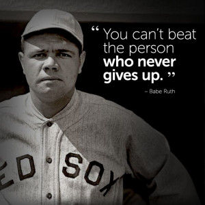 Inspirational Quote Babe Ruth