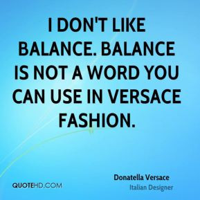 is not a word you can use in Versace fashion Donatella Versace