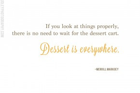Quote | Dessert is Everywhere