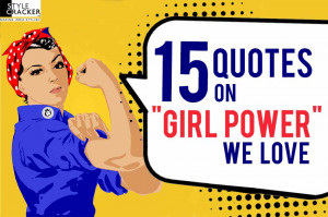 Girl Power Quotes 15 Girl Power Quotes we Love