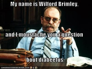 Wilford Brimley Diabetes Meme