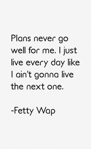 Fetty Wap Quotes & Sayings