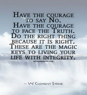 pride myself on my integrity, I think learning integrity is one of ...