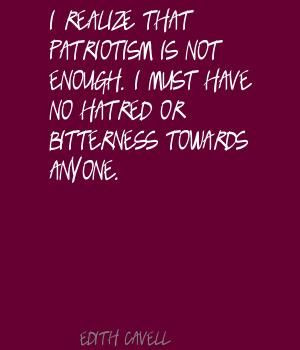 Edith Cavell I realize that patriotism is not Quote
