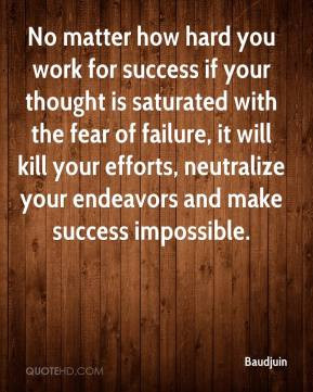 ... your efforts, neutralize your endeavors and make success impossible