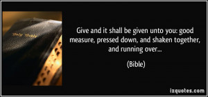 Give and it shall be given unto you: good measure, pressed down, and ...