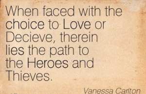 ... , Therein lies the path to the Heroes and Thieves. - Vanessa Carlton