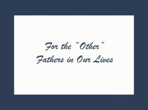 ... and inspirational Father's Day quotes, poems for cards, gifts & toasts