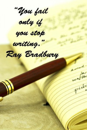 "You fail only if you stop writing."" Ray Bradbury – Dissolve writer ..."