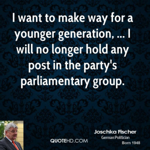 want to make way for a younger generation, ... I will no longer hold ...