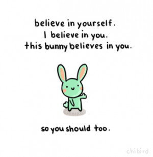 bunny wisdom: Do your best and have confidence in yourself. This bunny ...