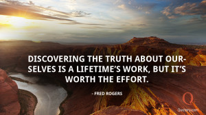 Discovering the truth about ourselves is a lifetime's work, but it ...