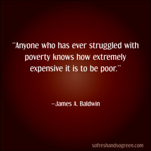 ... james baldwin poor poverty expensive black history month quote