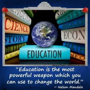 jpg-education-is-the-most-powerful-weapon-which-you-can-use-to-change ...