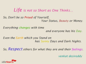 ... Quotes: Life is not so short as one thinks. So, Don't be so proud
