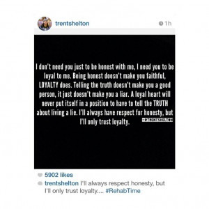 Respect honesty, but only trust loyalty! #quotes #trentshelton # ...