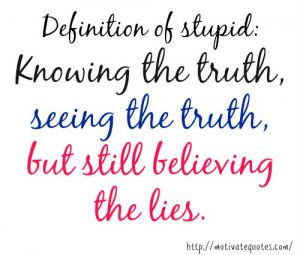 lies 300x255 Definition of Stupid