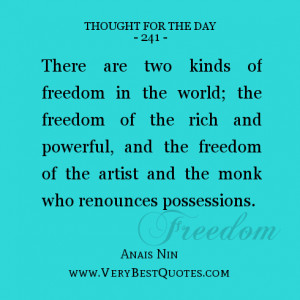 There are two kinds of freedom in the world; the freedom of the rich ...