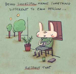 ... quotations #life #success #successful #respect #different #bunny