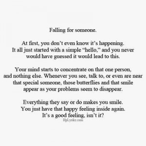 Falling for someone.