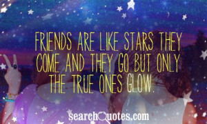 Friends Are Like Stars Quotes