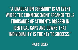 Graduation Quote: A graduation ceremony is an event where...