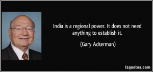 India is a regional power. It does not need anything to establish it ...
