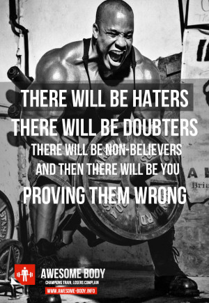 there will be haters doubters prove them wrong motivational quotes