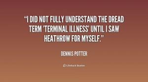 ... the dread term 'terminal illness' until I saw Heathrow for myself