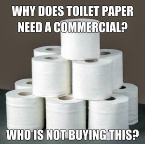 Toilet Paper Commercial Meme Joke Picture Image - Why does toilet ...