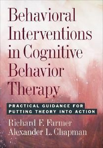 Behavioral Interventions in Cognitive Behavior Therapy : Practical ...