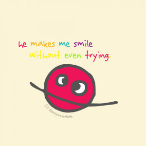 He makes me smile without trying | FOLLOW BEST LOVE QUOTES ON TUMBLR ...