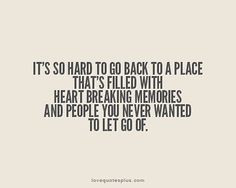 memories quotes | ... memories and people you never wanted to let go ...