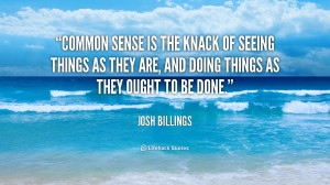 File Name : quote-Josh-Billings-common-sense-is-the-knack-of-seeing ...