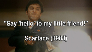80s movie quotes scarface 1983