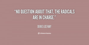 """No question about that, the radicals are in charge."""""""