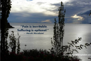 Difficult Times, Pain is inevitable Suffering is optional