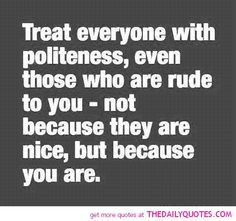 Rude People Quotes and Sayings   people-rude-treat-nice-quote-picture ...