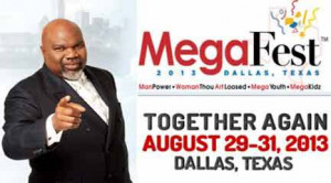Bishop T. D. Jakes MegaFest 2013 is going to have some anointed guests ...
