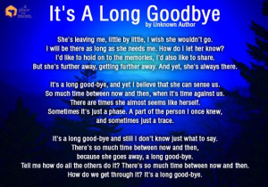 Poem: It's A Long Goodbye i lose alittle more of my mom everyday so ...