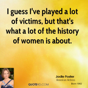 Jodie Foster History Quotes